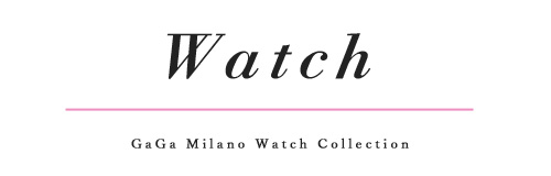 DICHAにてお取扱いしている GaGa Milano Watch Collection