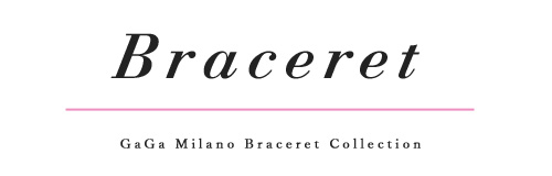 DICHAにてお取扱いしている GaGa Milano Braceret Collection